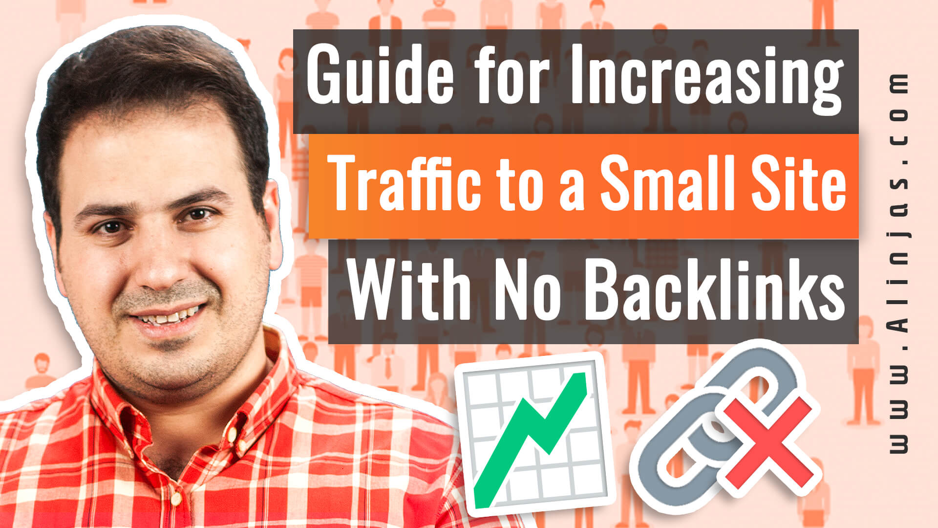 Ali AlAbbas - Guide for Increasing Traffic to A Small Site With No Backlinks