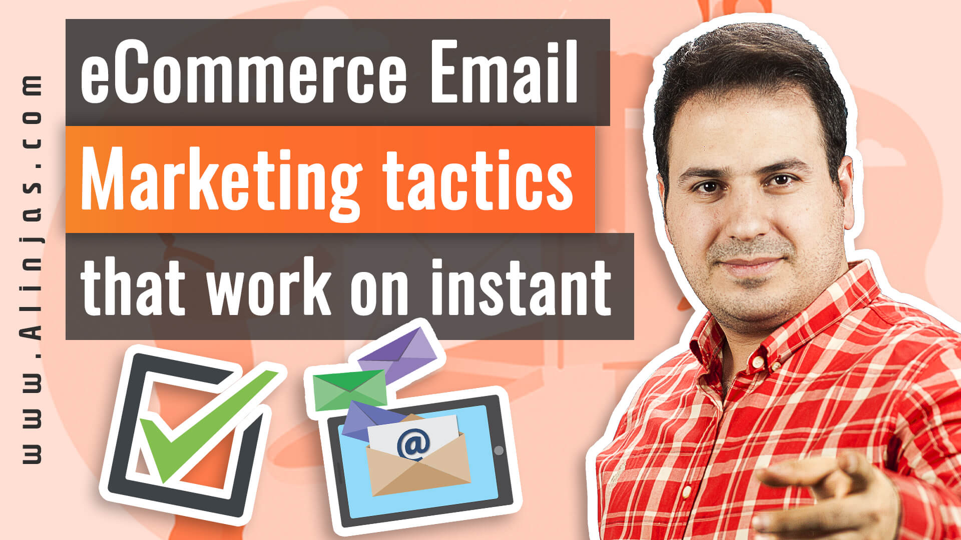 Ali AlAbbas - eCommerce Email Marketing tactics that work on instant
